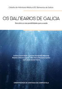 OS BALNEARIOS DE GALICIA - DESCUBRE AS SUAS POSIBILIDADES PARA A SAUDE