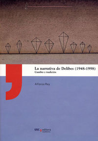 NARRATIVA DE DELIBES, LA (1948-1998) - CAMBIO Y TRADICION