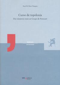 CURSO DE TOPOLOXIA - DOS NUMEROS REAIS AO GRUPO POINCARE