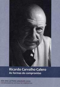 RICARDO CARVALHO CALERO - AS FORMAS DO COMPROMISO - DIA DAS LETRAS GALEGAS 2020