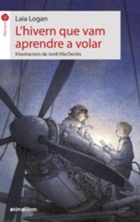 L'hivern Que Vam Aprendre A Volar - Laia Longan / Jordi Vila Delclos (il. )