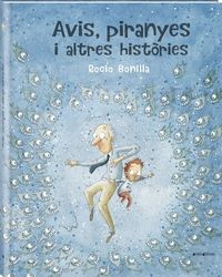 AVIS, PIRANYES I ALTRES HISTORIES