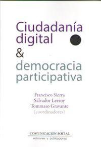 Ciudadania Digital & Democracia Participativa - Francisco Sierra (coord. ) / Salvador Leetoy (coord. ) / Tommaso Gravante (coord. )