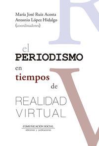 PERIODISMO EN TIEMPOS DE REALIDAD VIRTUAL, EL