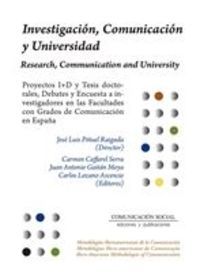 INVESTIGACION, COMUNICACION Y UNIVERSIDAD = RESEARCH, COMMUNICATION AND UNIVERSITY