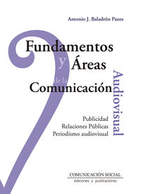 FUNDAMENTOS Y AREAS DE LA COMUNICACION AUDIOVISUAL