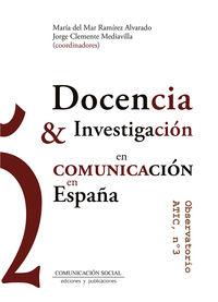 DOCENCIA E INVESTIGACION EN COMUNICACION EN ESPAÑA