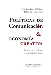 POLITICAS DE COMUNICACION Y ECONOMIA CREATIVA - EL RETO DE LA CULTURA Y EL DESARROLLO LOCAL