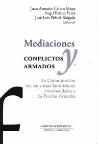MEDIACIONES Y CONFLICTOS ARMADOS - LA COMUNICACION EN, DE Y PARA LAS MISIONES ENCOMENDADAS A LAS FUERZAS ARMADAS