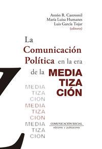 COMUNICACION POLITICA EN LA ERA DE LA MEDIATIZACION, LA