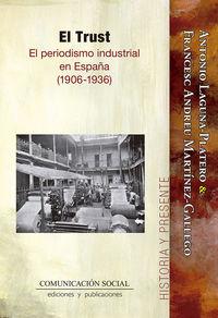 TRUST, EL - EL PERIODISMO INDUSTRIAL EN ESPAÑA (1906-1936)