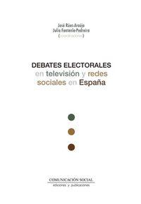 DEBATES ELECTORALES EN TELEVISION Y REDES SOCIALES EN ESPAÑA