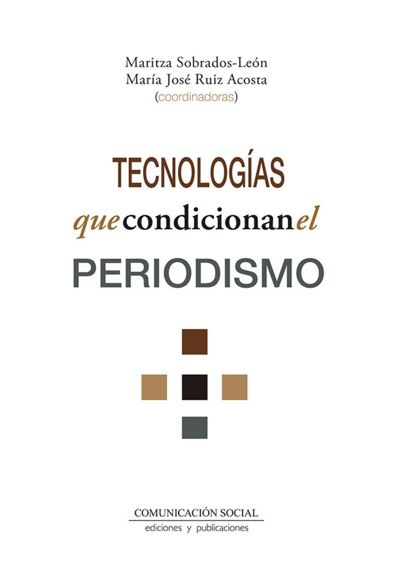 TECNOLOGIAS QUE CONDICIONAN EL PERIODISMO