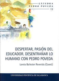 DESPERTAR, PASION DEL EDUCADOR - DESENTRAÑAR LO HUMANO CON PEDRO POVEDA