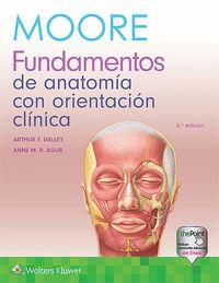 (6 ED) MOORE - FUNDAMENTOS DE ANATOMIA Y ORIENTACION CLINICA