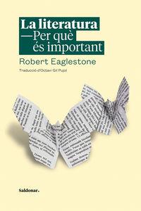 LITERATURA, LA - PER QUE ES IMPORTANT