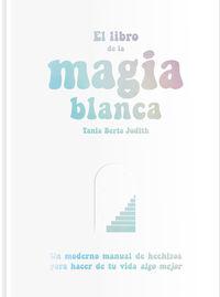 LIBRO DE LA MAGIA BLANCA, EL