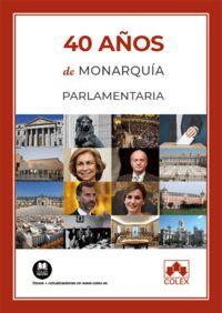 40 Años De Monarquia Parlamentaria - Alejandro Villanueva Turnes / Enrique Belda Perez-Pedrero / [ET AL. ]