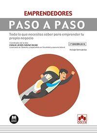 EMPRENDEDORES - PASO A PASO - TODO LO QUE NECESITAS SABER PARA TU PROPIO NEGOCIO (INCLUYE FORMULARIOS)