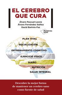 El cerebro que cura - Alvaro Pascual-Leone
