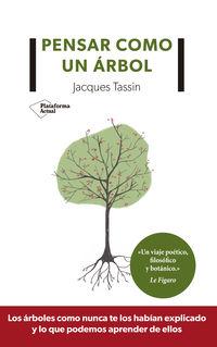 Pensar Como Un Arbol - Jacques Tassin