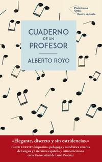 Cuadernos De Un Profesor - Alberto Royo