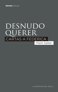 DESNUDO QUERER - CARTAS A FEDERICA