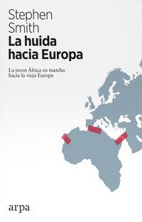 HUIDA HACIA EUROPA, LA - LA JOVEN AFRICA EN MARCHA HACIA LA VIEJA EUROPA