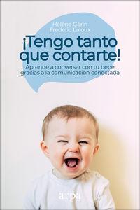 ¡TENGO TANTO QUE CONTARTE! - APRENDE A CONVERSAR CON TU BEBE GRACIAS A LA COMUNICACION CONECTADA