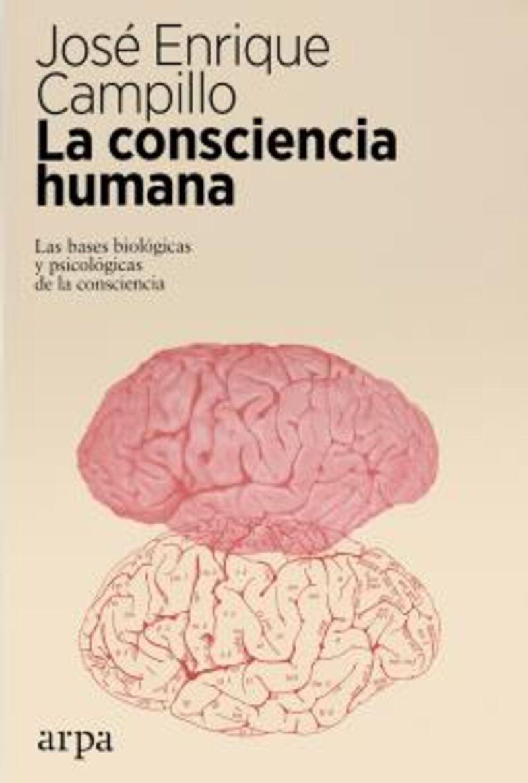 LA CONSCIENCIA HUMANA - LAS BASES BIOLOGICAS, FISIOLOGICAS Y CULTURALES DE LA CONSCIENCIA