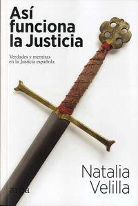 ASI FUNCIONA LA JUSTICIA - VERDADES Y MENTIRAS EN LA JUSTICIA ESPAÑOLA