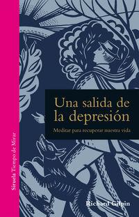 Salida De La Depresion, Una - Meditar Para Recuperar Nuestra Vida - Richard Gilpin