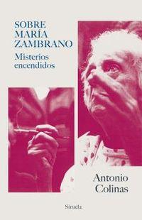 SOBRE MARIA ZAMBRANO - MISTERIOS ENCENDIDOS