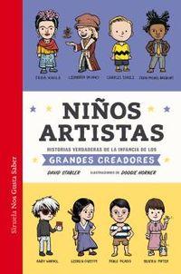 Niños Artistas - Historias Verdaderas De La Infancia De Los Grandes Creadores - David Stabler / Doogie Horner (il. )
