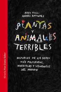 Plantas Y Animales Terribles - Historias De Los Seres Mas Peligrosos Del Mundo - Dino Ticli / Andrea Antinori (il. )
