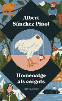 Homenatge Als Caiguts - Albert Sanchez Piñol