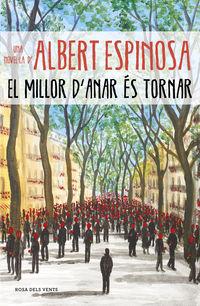 El millor d'anar es tornar - Albert Espinosa