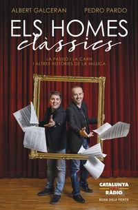 HOMES CLASSICS, ELS - LA PASSIO I LA CARN I ALTRES HISTORIES DE LA MUSICA