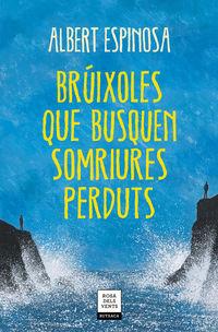 BRUIXOLES QUE BUSQUEN SOMRIURES PERDUTS