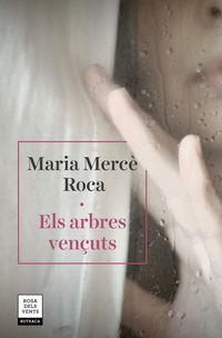 Arbres Vençuts, Els - Maria Merce Roca