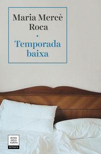 Temporada Baixa - Maria Merce Roca