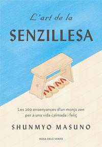 L'ART DE LA SENZILLESA - LES 100 ENSENYANCES D'UN MONJO ZEN PER A UNA VIDA CALMADA I FELIÇ
