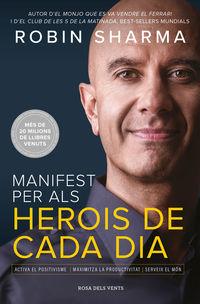 MANIFEST PER ALS HEROIS DE CADA DIA - ACTIVA EL POSITIVISME, MAXIMITZA LA PRODUCTIVITAT, SERVEIX EL MON