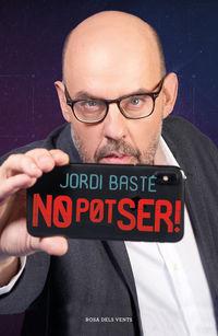 No Pot Ser! - Jordi Baste
