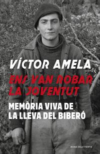 ENS VAN ROBAR LA JOVENTUT - MEMORIA VIVA DE LA LLEVA DEL BIBERO