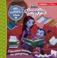 VAMPIRINA - TRES HISTORIAS FANTABULOSAS (MIS LECTURAS DISNEY) - CHICAS LUGUBREZ, LAS / HOGAR VAMPI-HOGAR / YA LLEGA HALLOWEEN