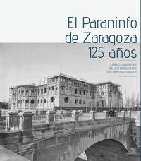 PARANINFO DE ZARAGOZA, EL - 125 AÑOS