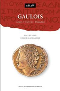 Gaulois - Langue - Ecriture - Epigraphie - Alex Mullen / Coline Ruiz Darasse