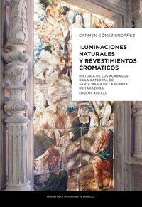 ILUMINACIONES NATURALES Y REVESTIMIENTOS CROMATICOS - HISTORIA DE LOS ACABADOS DE LA CATEDRAL DE SANTA MARIA DE LA HUERTA DE TARAZONA (SIGLOS XIII-XXI)