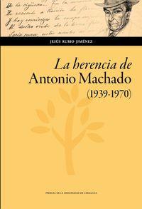 Herencia De Antonio Machado, La (1939-1970) - Jesus Rubio Jimenez